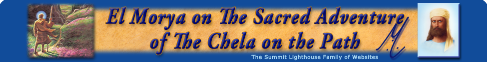El Morya on the Chela and the Path